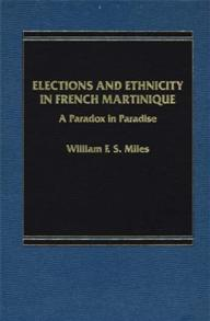 Cover image for Elections and Ethnicity in French Martinique