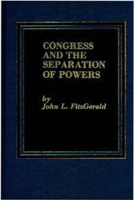 Congress and the Separation of Powers cover image