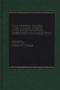 The U.S. and Multilateral Resource Management cover image