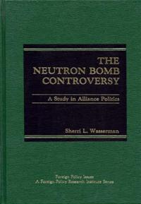 The Neutron Bomb Controversy cover image