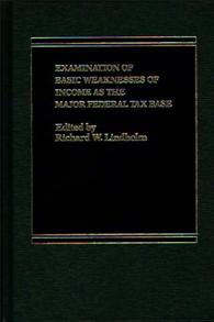 Examination of Basic Weaknesses of Income as the Major Federal Tax Base cover image
