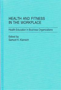 Health and Fitness in the Workplace cover image
