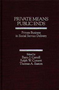 Private Means--Public Ends cover image