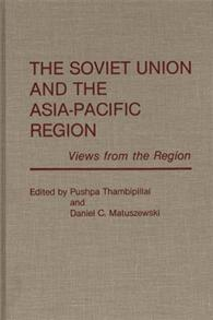 The Soviet Union and the Asia-Pacific Region cover image