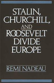 Stalin, Churchill, and Roosevelt Divide Europe cover image