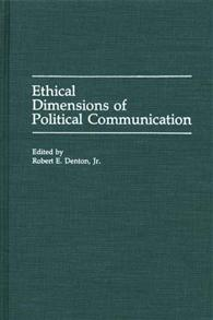 Cover image for Ethical Dimensions of Political Communication