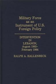 Military Force as an Instrument of U.S. Foreign Policy cover image
