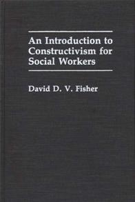An Introduction to Constructivism for Social Workers cover image
