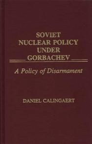 Soviet Nuclear Policy Under Gorbachev cover image