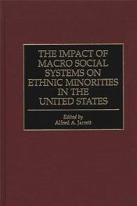 The Impact of Macro Social Systems on Ethnic Minorities in the United States cover image