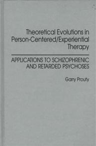 Theoretical Evolutions in Person-Centered/Experiential Therapy cover image