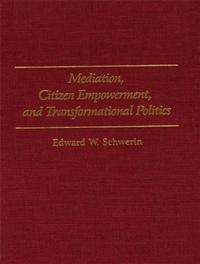 Mediation, Citizen Empowerment, and Transformational Politics cover image