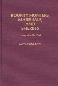 Bounty Hunters, Marshals, and Sheriffs cover image