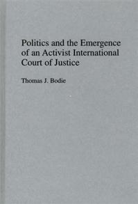 Politics and the Emergence of an Activist International Court of Justice cover image