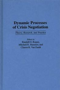 Dynamic processes of crisis negotiation by randall g rogan ed cover image for dynamic processes of crisis negotiation fandeluxe Image collections