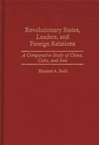 Revolutionary States, Leaders, and Foreign Relations cover image