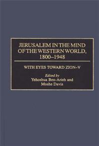 Jerusalem in the Mind of the Western World, 1800-1948 cover image