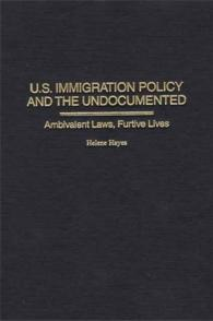 U.S. Immigration Policy and the Undocumented cover image