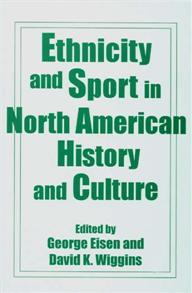 Ethnicity and Sport in North American History and Culture cover image