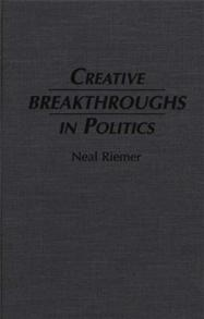 Creative Breakthroughs in Politics cover image