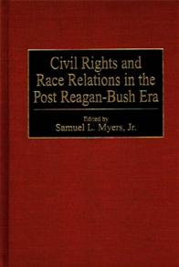 Civil Rights and Race Relations in the Post Reagan-Bush Era cover image