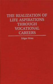 The Realization of Life Aspirations Through Vocational Careers cover image
