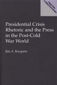 Presidential Crisis Rhetoric and the Press in the Post-Cold War World cover image