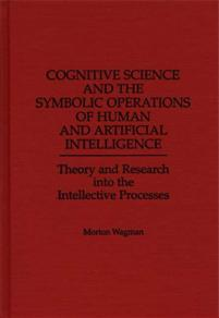 Cognitive Science and the Symbolic Operations of Human and Artificial Intelligence cover image