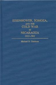Eisenhower, Somoza, and the Cold War in Nicaragua cover image