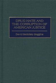 Drug Hate and the Corruption of American Justice cover image