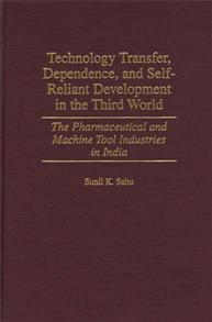 Technology Transfer, Dependence, and Self-Reliant Development in the Third World cover image