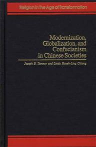 Cover image for Modernization, Globalization, and Confucianism in Chinese Societies