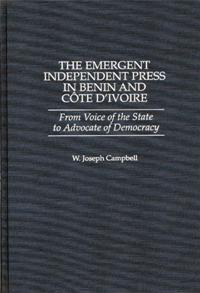 The Emergent Independent Press in Benin and Côte d'Ivoire cover image