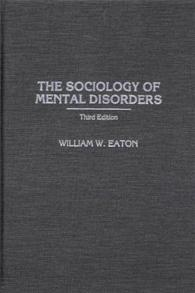 The Sociology of Mental Disorders by William W. Eaton - Praeger ...