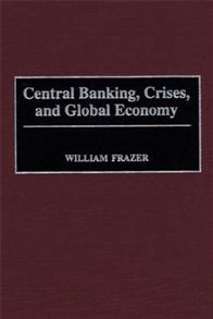 Central Banking, Crises, and Global Economy cover image