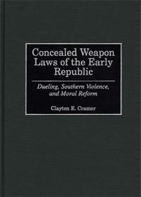 Concealed Weapon Laws of the Early Republic cover image