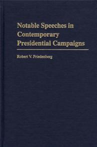 Notable Speeches in Contemporary Presidential Campaigns cover image