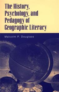 The History, Psychology, and Pedagogy of Geographic Literacy cover image
