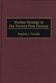 Nuclear Strategy in the Twenty-First Century cover image