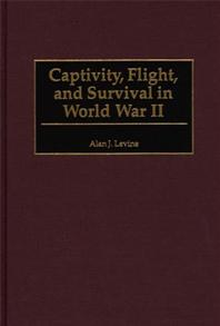 Captivity, Flight, and Survival in World War II cover image