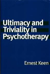 Ultimacy and Triviality in Psychotherapy cover image