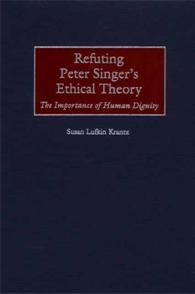 Refuting Peter Singer's Ethical Theory cover image