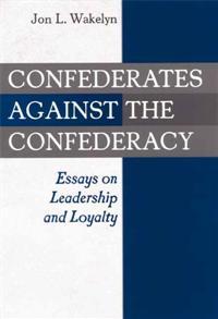 against confederacy confederate essay leadership loyalty Against confederacy confederate essay leadership loyalty telecharger 20 descriptive essay against confederacy confederate essay.