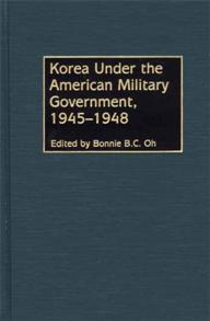 Korea Under the American Military Government, 1945-1948 cover image