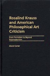 Rosalind Krauss and American Philosophical Art Criticism cover image