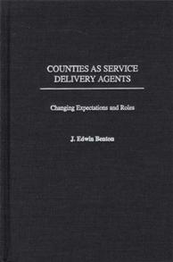 Counties as Service Delivery Agents: Changing Expectations and Roles
