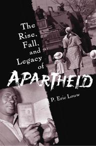 The Rise, Fall, and Legacy of Apartheid cover image