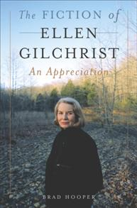 The Fiction of Ellen Gilchrist cover image