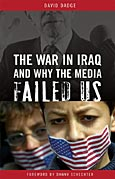The War in Iraq and Why the Media Failed Us cover image