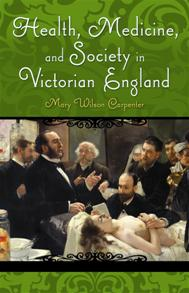 Cover image for Health, Medicine, and Society in Victorian England